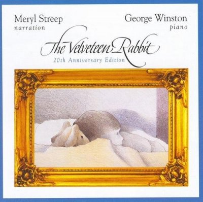 George Winston - The Velveteen Rabbit: 20th Anniversary Edition (2003)